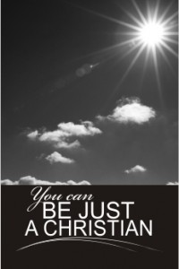 Book Cover: You Can Be Just A Christian